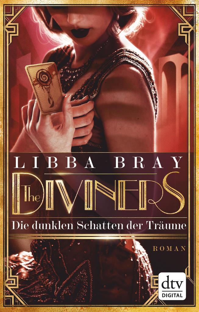 The Diviners - Die dunklen Schatten der Träume als eBook