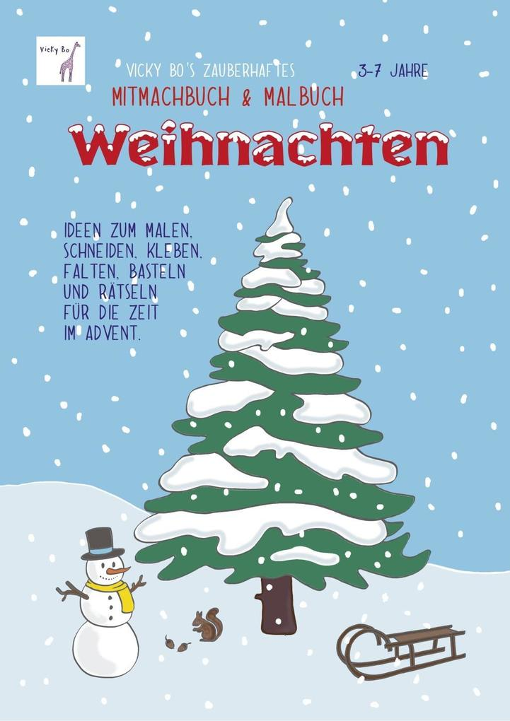 Vicky Bo's zauberhaftes Mitmachbuch & Malbuch - Weihnachten. Ab 3 bis 7 Jahre als Buch
