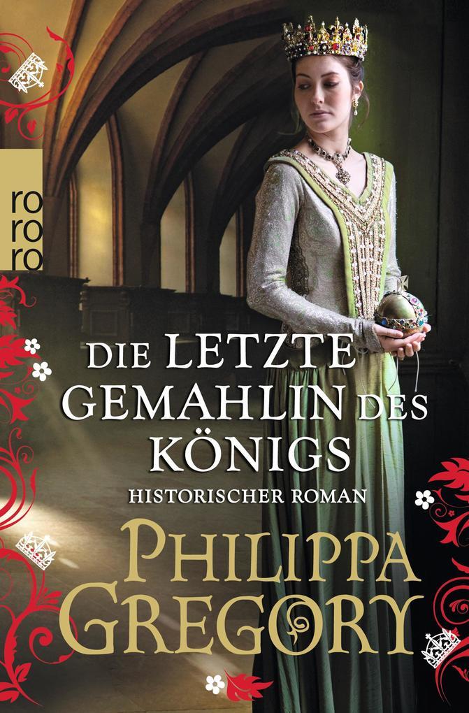 Die letzte Gemahlin des Königs als Taschenbuch von Philippa Gregory