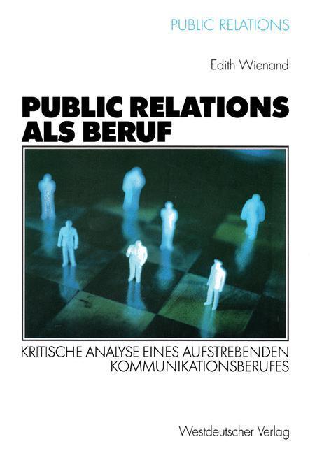 Public Relations als Beruf als Buch von Edith Wienand