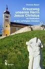 Kreuzweg unseres Herrn Jesus Christus
