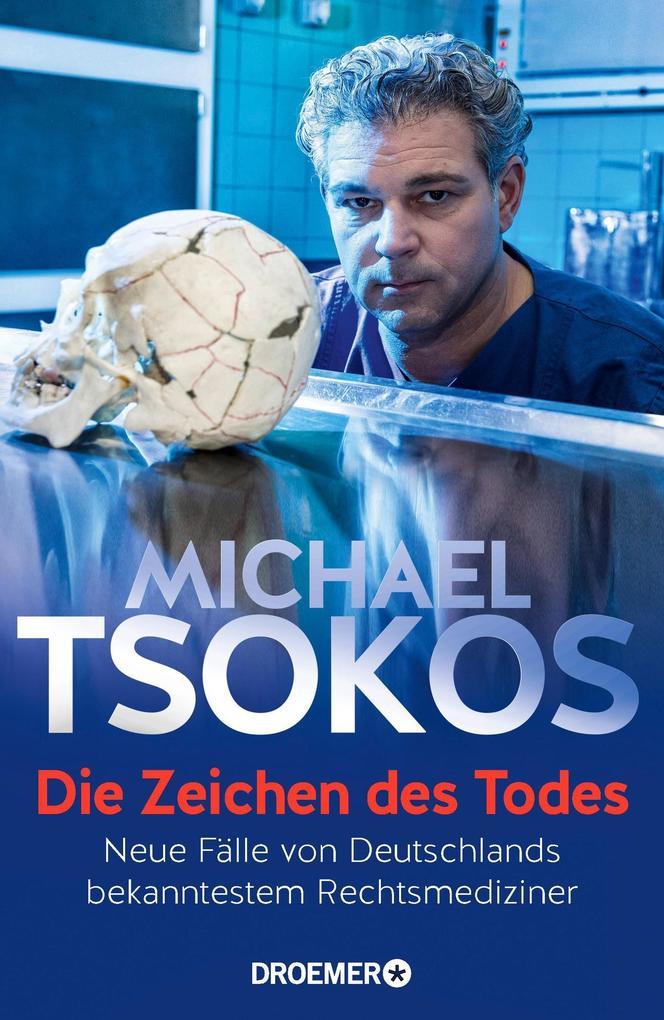 Die Zeichen des Todes als Buch von Michael Tsokos
