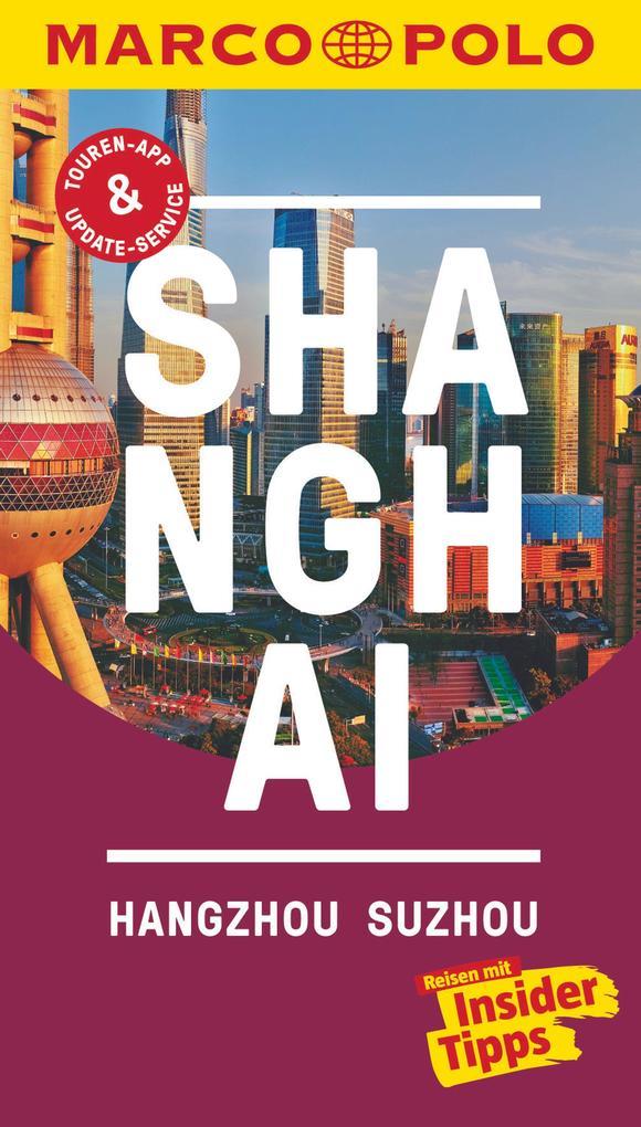 MARCO POLO Reiseführer Shanghai, Hangzhou, Sozhou als Buch