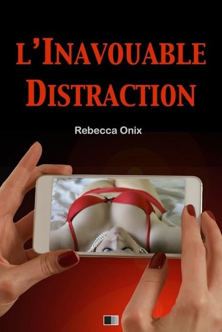 L´inavouable distraction als eBook von Rebecca Onix - FV Éditions