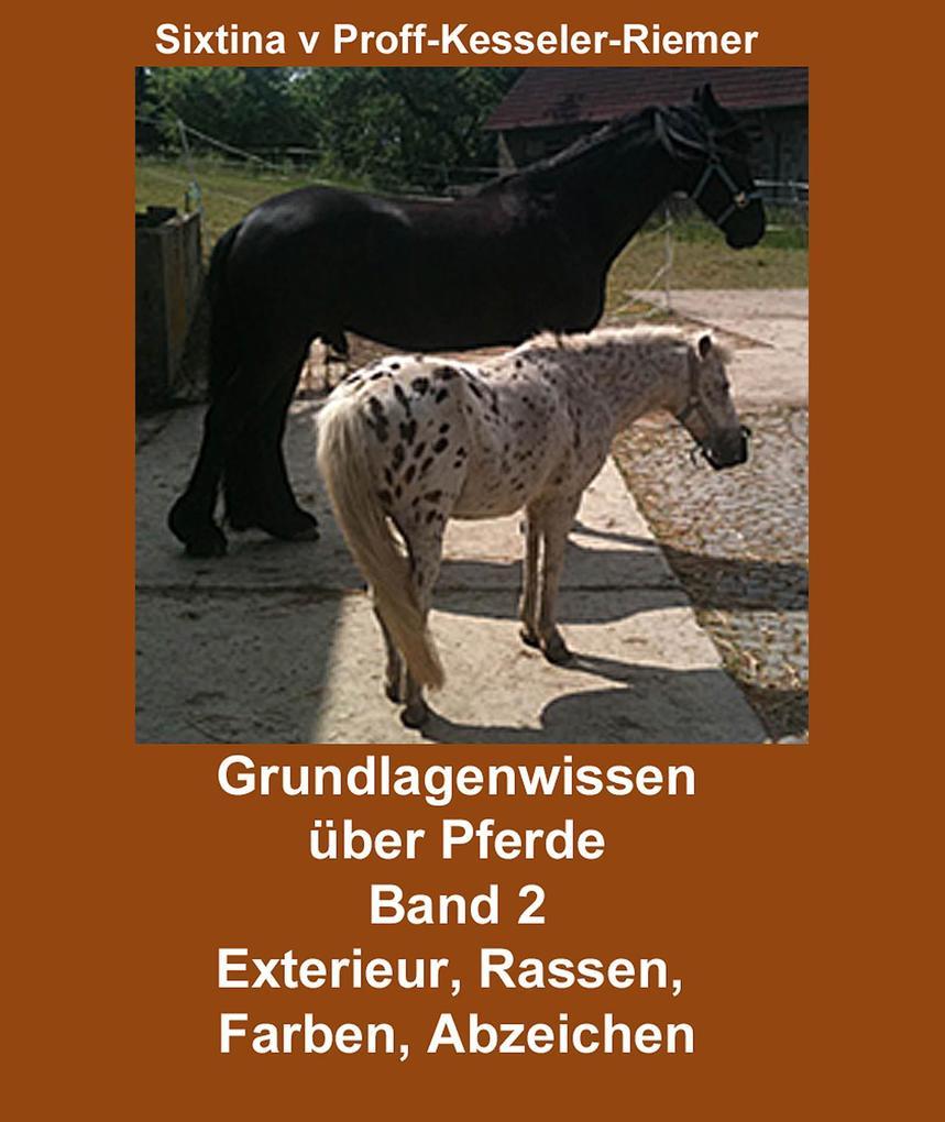 Grundlagenwissen über Pferde als eBook von Sixtina v. Proff-Kesseler-Riemer