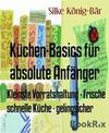 Küchen-Basics für absolute Anfänger