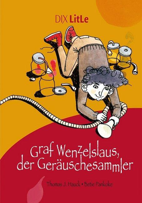 Graf Wenzelslaus, der Geräuschesammler als Buch von Thomas J. Hauck