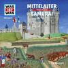 WAS IST WAS Hörspiel: Mittelalter/ Samurai