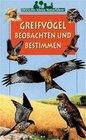 Ensslins kleine Naturführer. Greifvögel beobachten und bestimmen