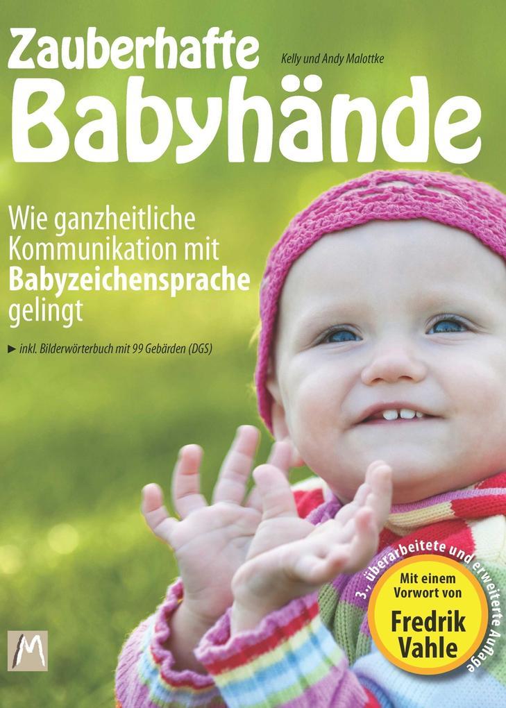 Zauberhafte Babyhände - Wie ganzheitliche Kommunikation mit Babyzeichensprache gelingt als eBook