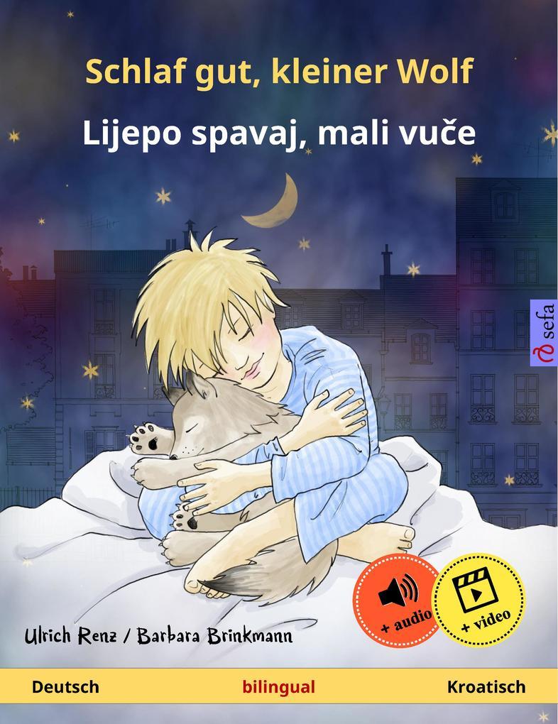 Schlaf gut, kleiner Wolf - Lijepo spavaj, mali vu'e. Zweisprachiges Kinderbuch (Deutsch - Kroatisch), mit Hörbuch zum Herunterladen als eBook