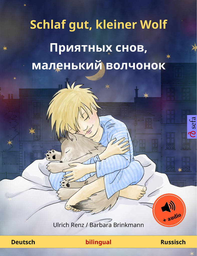 Schlaf gut, kleiner Wolf - '''''''' '''', ''''''''' '''''''' (Deutsch - Russisch). Zweisprachiges Kinderbuch, ab 2-4 Jahren, mit mp3 Hörbuch zum Herunterladen als eBook