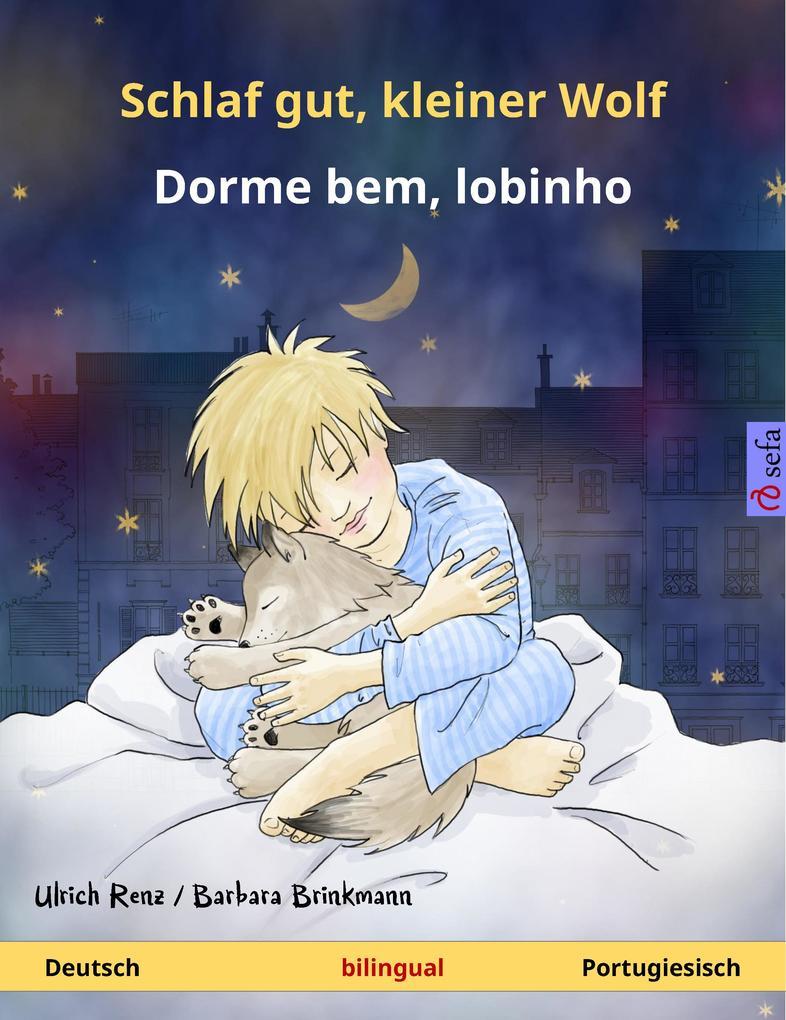 Schlaf gut, kleiner Wolf - Dorme bem, lobinho (Deutsch - Portugiesisch). Zweisprachiges Kinderbuch, ab 2-4 Jahren als eBook