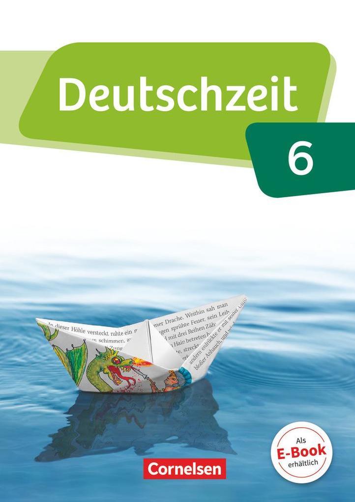 Deutschzeit 6. Schuljahr - Allgemeine Ausgabe - Schülerbuch als Buch