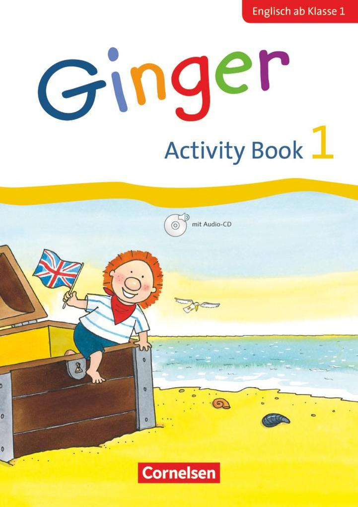 Ginger - Early Start Edition 1. Schuljahr - Activity Book mit Audio-CD als Buch