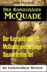 Der Kopfgeldjäger 79: McQuade und die junge Squaw: Erster Teil