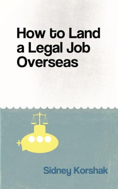 How to Land a Legal Job Overseas als Taschenbuc...