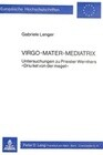 Virgo - Mater - Mediatrix
