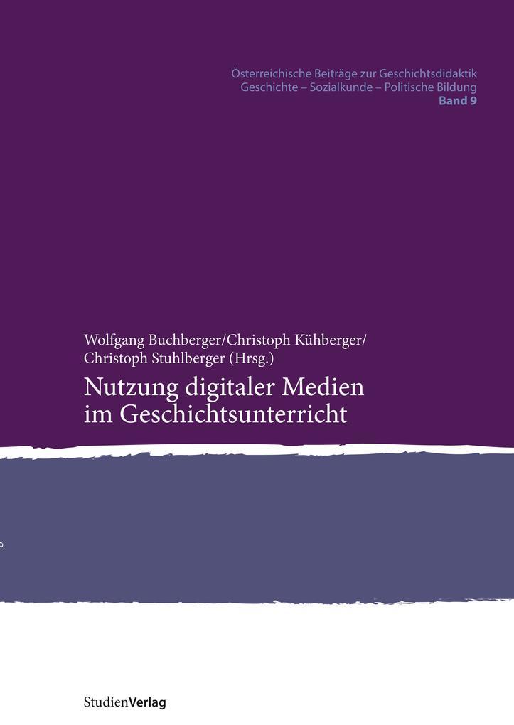Nutzung digitaler Medien im Geschichtsunterricht als eBook