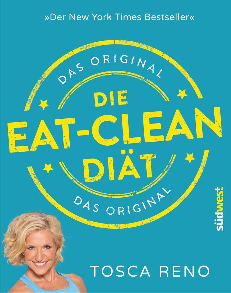 Die Eat-Clean Diät. Das Original als eBook