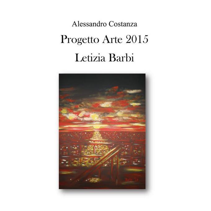 Progetto Arte 2015 - Letizia Barbi als eBook von Alessandro Costanza - Youcanprint Self-Publishing