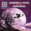 WAS IST WAS Hörspiel: Zauberer & Hexen/ Phänomene