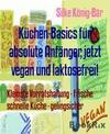Küchen-Basics für absolute Anfänger, jetzt vegan und laktosefrei!