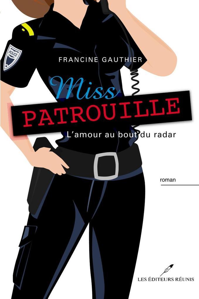 Miss Patrouille -L´amour au bout du radar als e...
