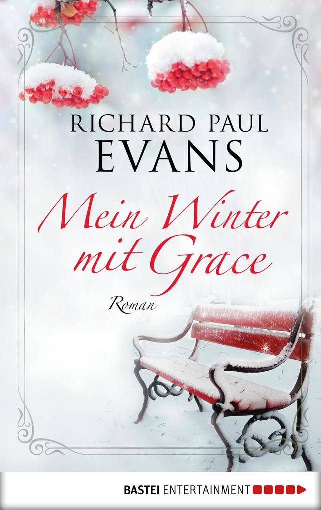 Mein Winter mit Grace als eBook von Richard Paul Evans