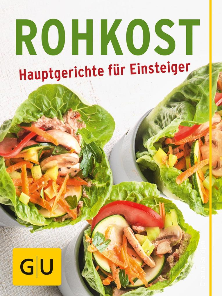 Rohkost - Hauptgerichte für Einsteiger als eBook