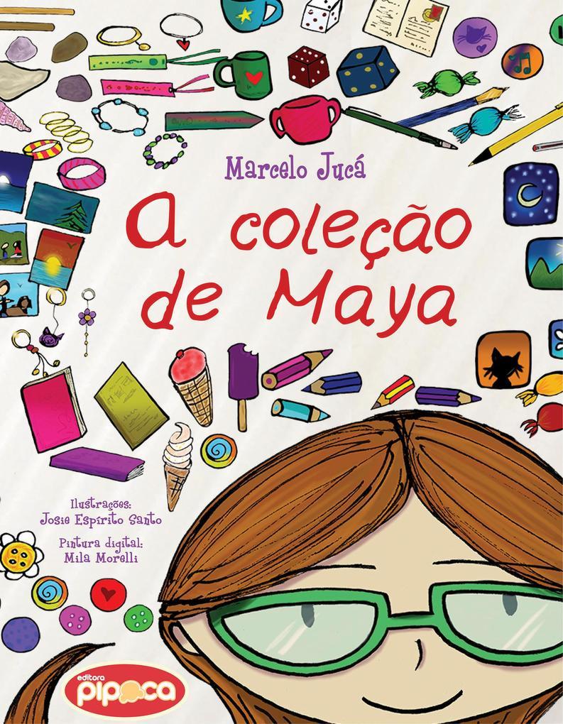 A coleção de Maya als eBook von Marcelo Jucá - Editora Pipoca