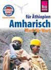 Reise Know-How Kauderwelsch Amharisch für Äthiopien - Wort für Wort: Kauderwelsch-Sprachführer Band 102