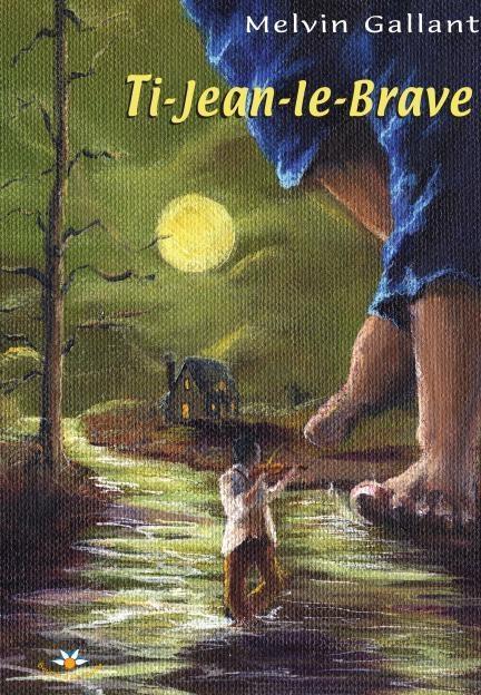 Ti-Jean-le-Brave als eBook von Melvin Gallant - Bouton d´or Acadie