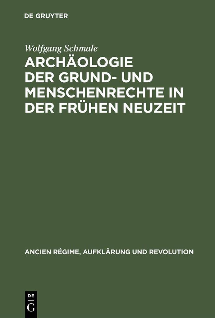 Archäologie der Grund- und Menschenrechte in der Frühen Neuzeit
