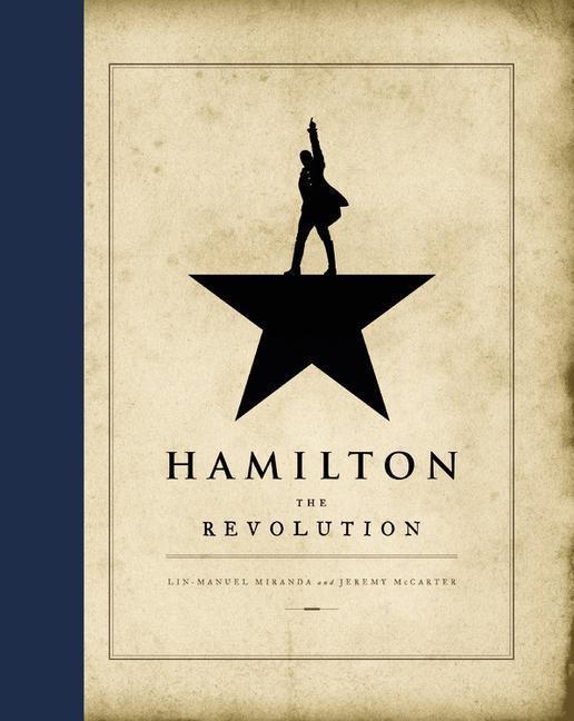Hamilton: The Revolution als Buch von Lin-Manuel Miranda, Jeffrey Seller, Jeremy McCarter