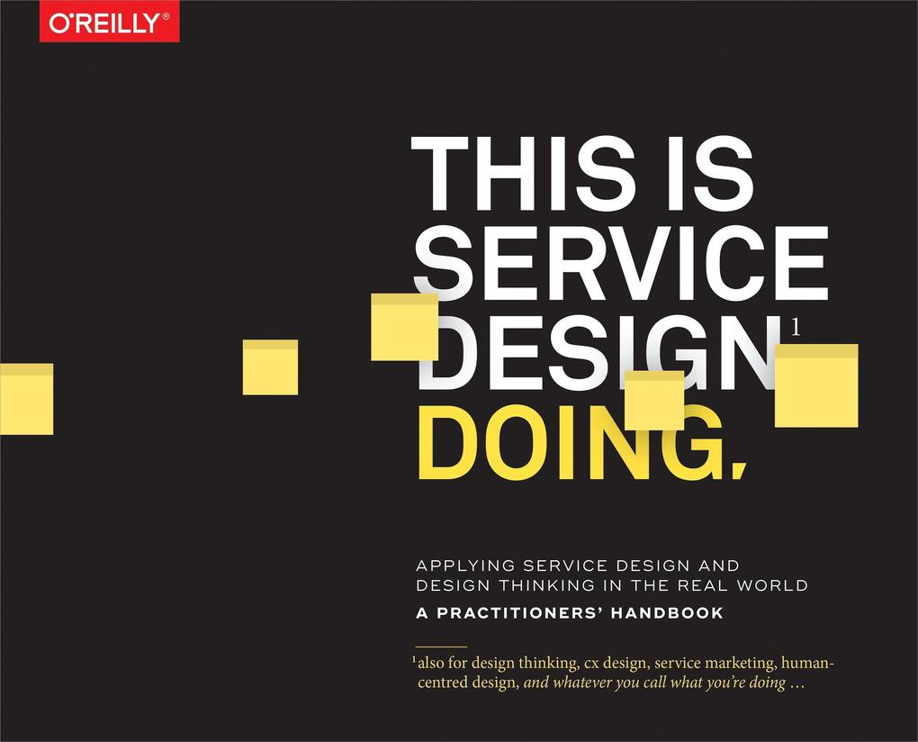 This is Service Design Doing als Buch von Marc Stickdorn, Markus Hormess, Adam Lawrence, Jakob Schneider