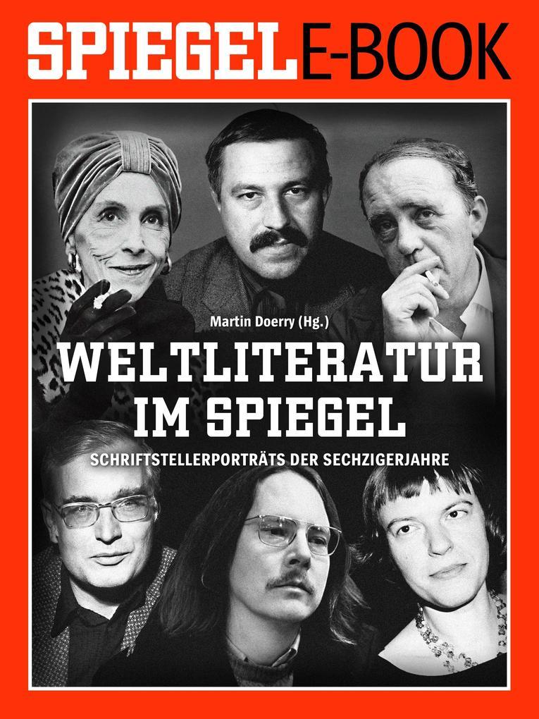Weltliteratur im SPIEGEL - Band 2: Schriftstellerporträts der Sechzigerjahre als eBook