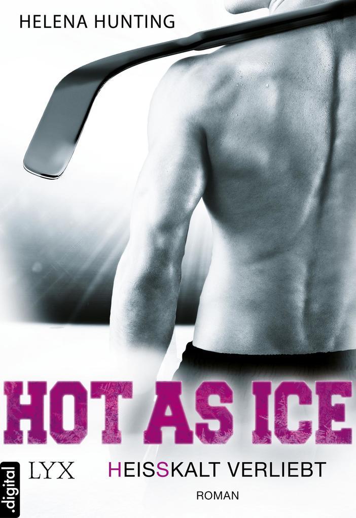 Hot As Ice - Heißkalt verliebt als eBook