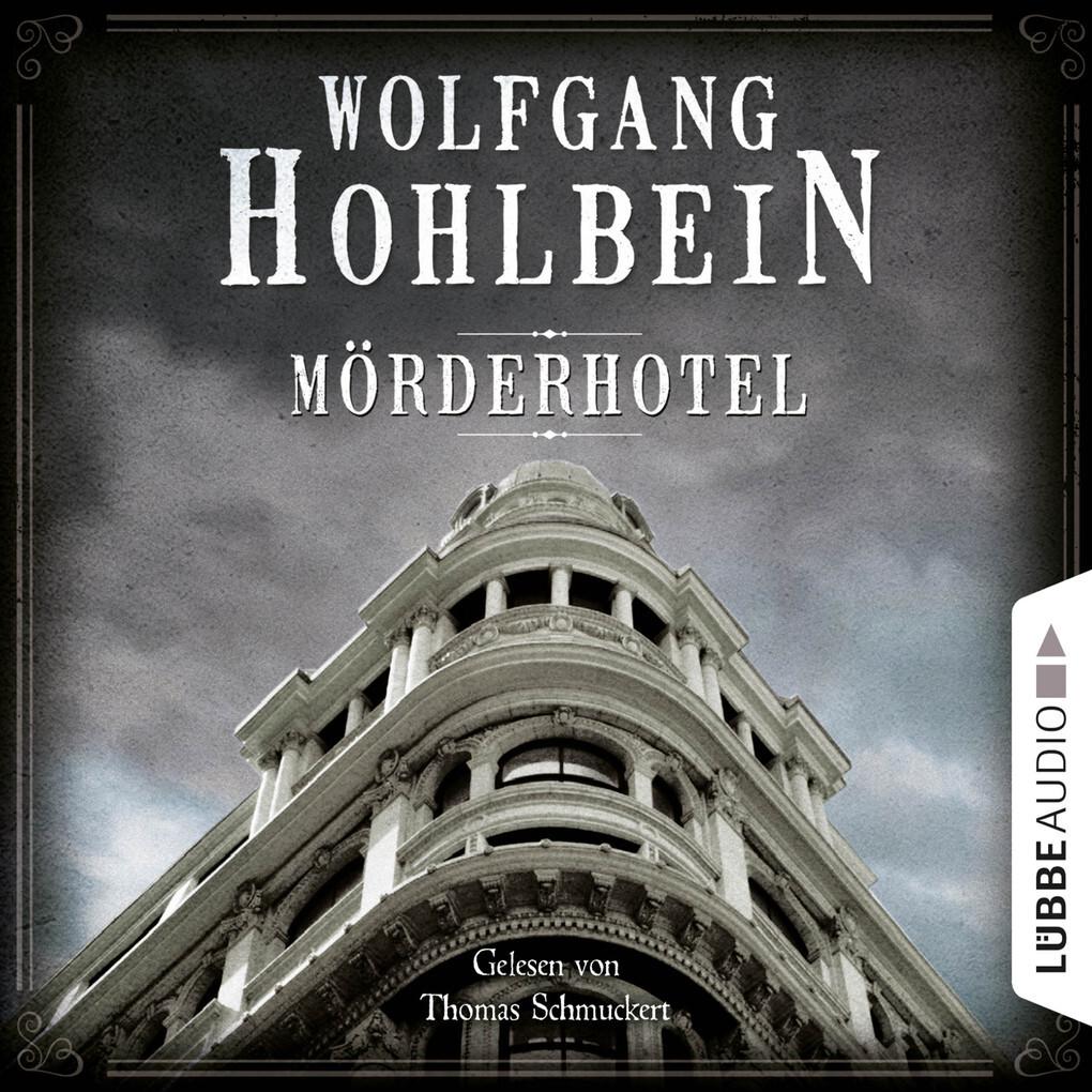 Mörderhotel - Der ganz und gar unglaubliche Fall des Herman Webster Mudgett als Hörbuch Download