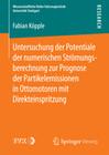 Untersuchung der Potentiale der numerischen Strömungsberechnung zur Prognose der Partikelemissionen in Ottomotoren mit Direkteinspritzung