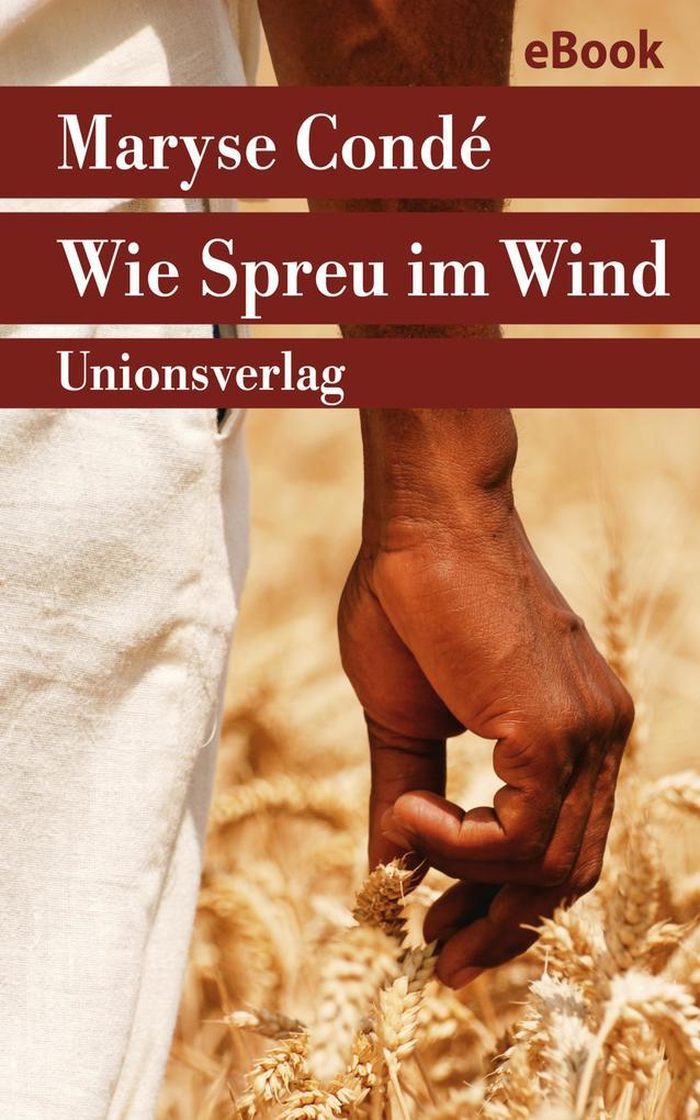 Wie Spreu im Wind als eBook von Maryse Condé