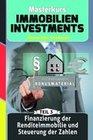 Finanzierung Der Renditeimmobilie Und Steuerung Der Zahlen: Machen Sie Das Beste Aus Ihrem Geld!