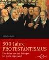 500 Jahre Protestantismus