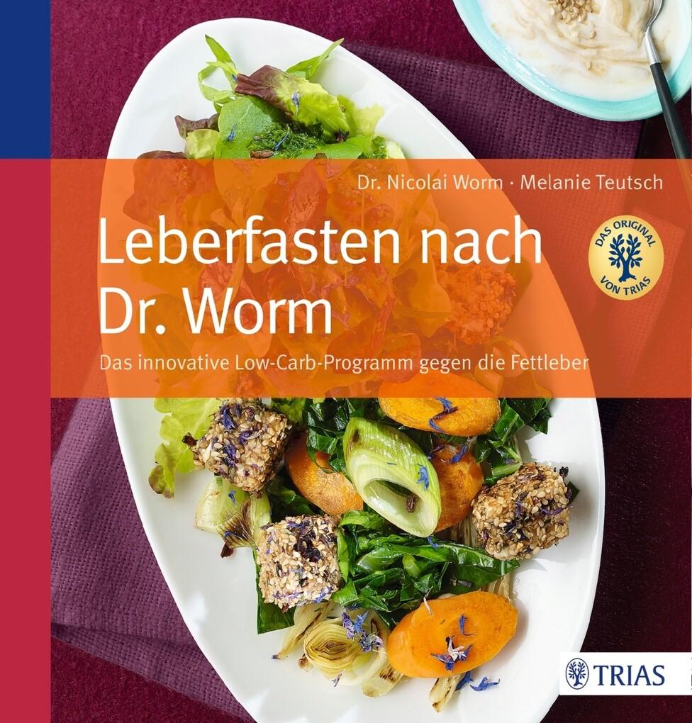 Leberfasten nach Dr. Worm als eBook von Nicolai Worm, Melanie Teutsch