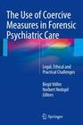 The Use of Coercive Measures in Forensic Psychiatric Care