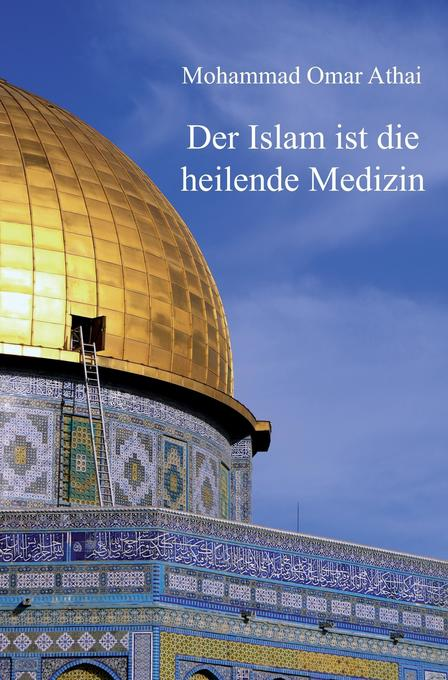 Der Islam ist die heilende Medizin