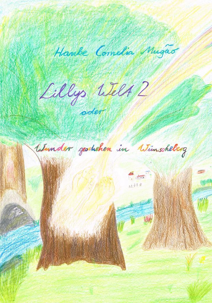 Lillys Welt - Wunder geschehen in Wünscheberg als eBook