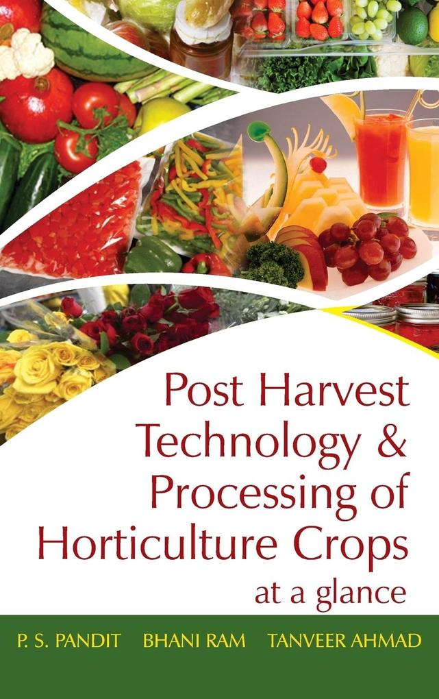 Post Harvest Technology and Processing of Horticulture Crops