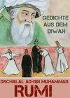 Gedichte aus dem Diwan - Diwan-e Schams-e Tabrizi: Gedichte des Sams aus Täbris - Maulana, orientalische Mystik, Sufismus (Illustrierte Ausgabe)