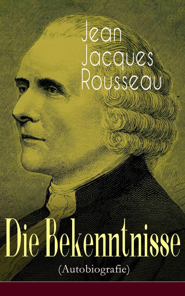 Die Bekenntnisse (Autobiografie) als eBook